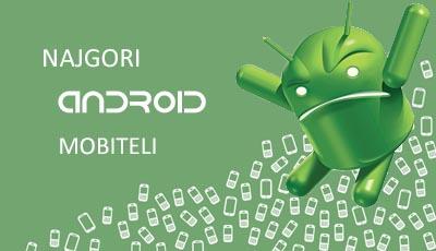 najgori android mobiteli
